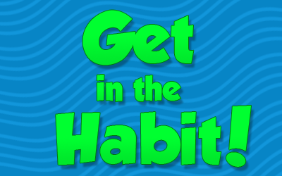 Get in the Habit!