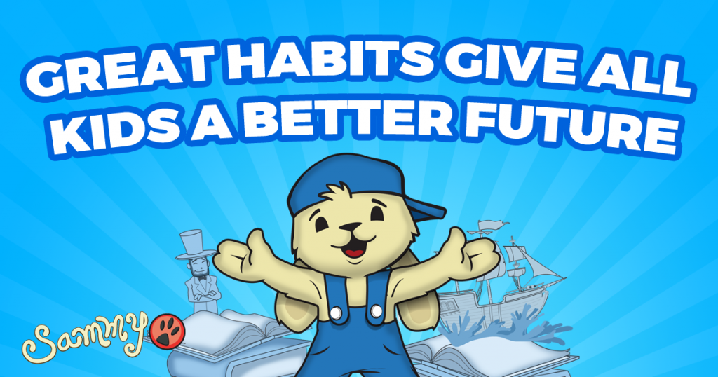Great habits give all kids a better and brighter future